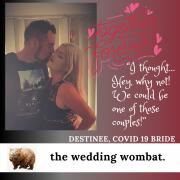 Destinee, Covid 19 Bride