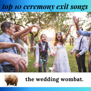 Top 10 Ceremony Exit Songs