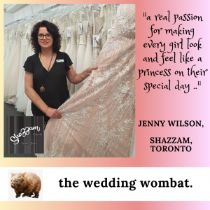 Jenny Wilson from Shazzam in Toronto, getting the wedding dress of your dreams