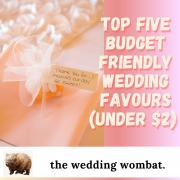 Top Five Budget Friendly Wedding Favours (Under $2)